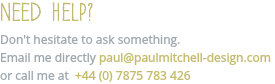 Need Help? Don't hesitate to ask something.
